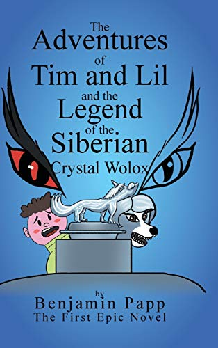 The Adventures of Tim and Lil and the Legend of the Siberian Crystal Wolox