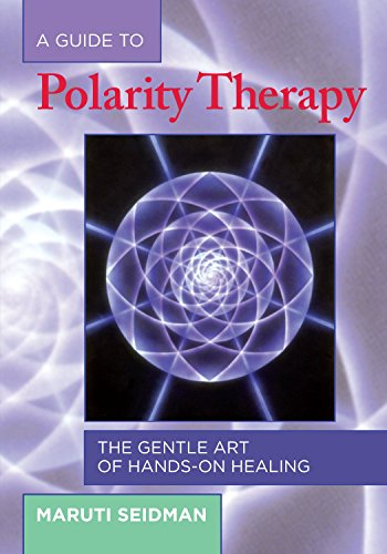 A Guide to Polarity Therapy