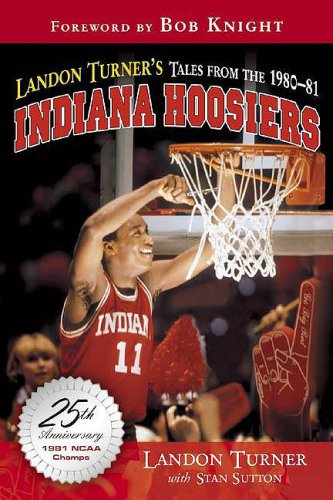 Landon Turner's Tales from the 1980-'81 Indiana Hoosiers