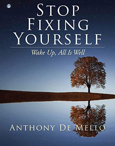 Stop Fixing Yourself