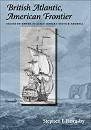 British Atlantic, American Frontier - Spaces of Power in Early Modern British America