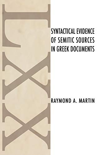 Syntactical Evidence of Semitic Sources in Greek Documents