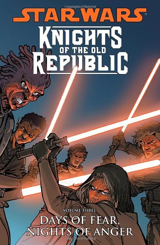 Star Wars: Knights of the Old Republic - Days of Fear, Nights of Anger v. 3