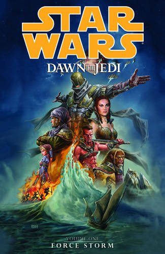 Star Wars: Dawn of the Jedi: Force Storm Volume 1