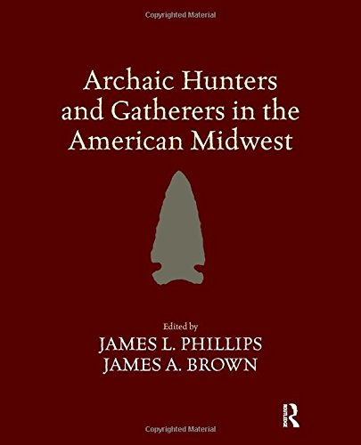 Archaic Hunters and Gatherers in the American Midwest