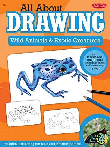 Wild Animals & Exotic Creatures (All About Drawing)