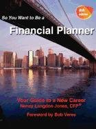 So You Want to Be a Financial Planner, Your Guide to a New Career 6th Edition