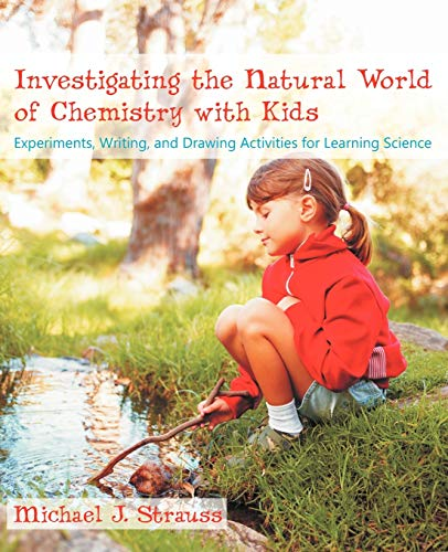 Investigating the Natural World of Chemistry with Kids