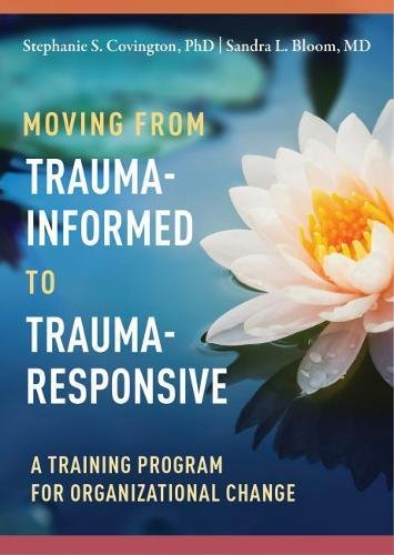 Moving from Trauma-Informed to Trauma-Responsive