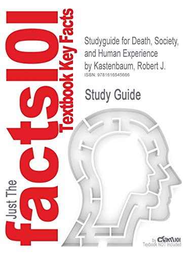 Studyguide for Death, Society, and Human Experience by Kastenbaum, Robert J., ISBN 9780205610532