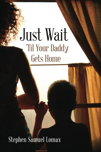Just Wait 'Til Your Daddy Gets Home
