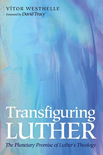 Transfiguring Luther