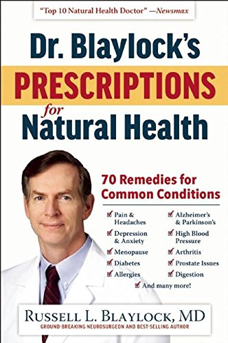 Dr. Blaylock's Prescriptions for Natural Health