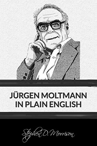 J rgen Moltmann in Plain English