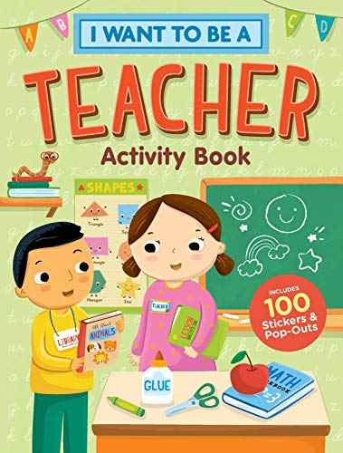 I Want to Be a Teacher Activity Book: 100 Stickers & Pop-Outs