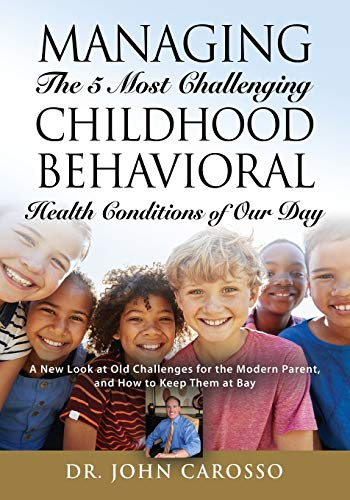 Managing The 5 Most Challenging Childhood Behavioral Health Conditions Of Our Day