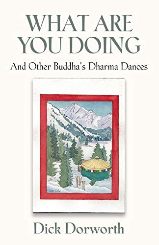 WHAT ARE YOU DOING? And Other Buddha's Dharma Dances