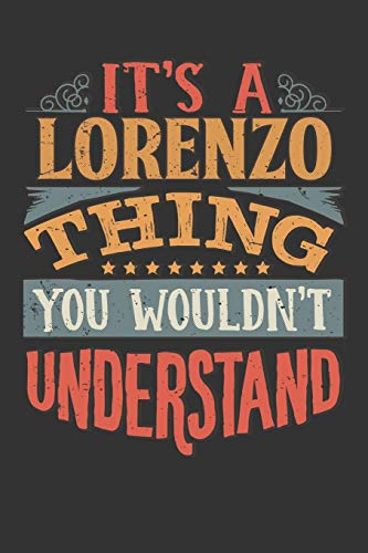Its A Lorenzo Thing You Wouldnt Understand