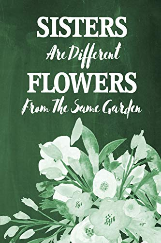 Chalkboard Journal - Sisters Are Different Flowers From The Same Garden (Dark Green)