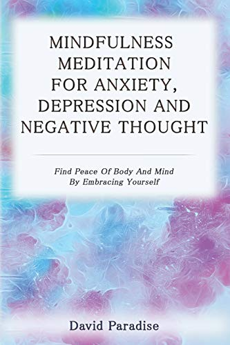 Mindfulness Meditation for Anxiety, Depression and Negative Thoughts