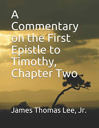 A Commentary on the First Epistle to Timothy, Chapter Two