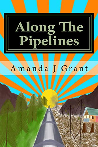 Along The Pipelines