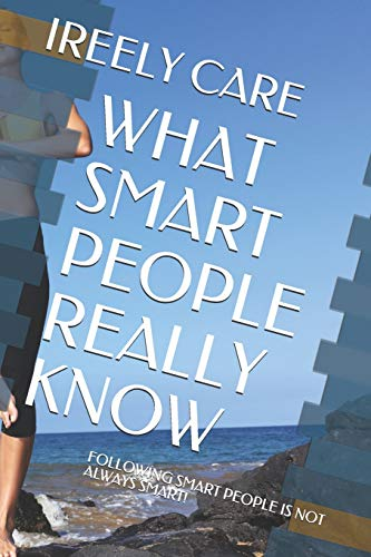 What Smart People Really Know