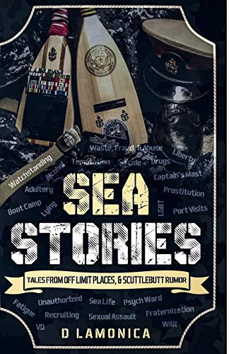 Sea Stories, Tales from Off Limit Places & Scuttlebutt Rumor