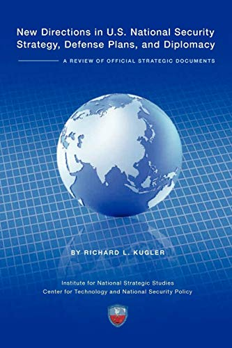 New Directions in U.S. National Security Strategy, Defense Plans, and Diplomacy