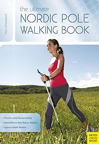 Ultimate Nordic Pole Walking Book