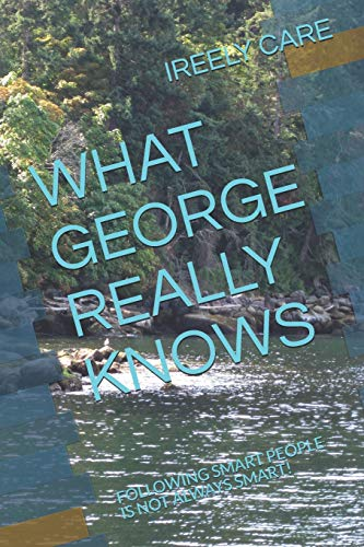 What George Really Knows