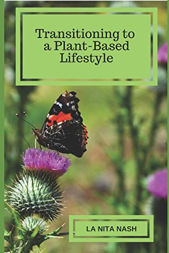 Transitioning to a Plant-Based Lifestyle