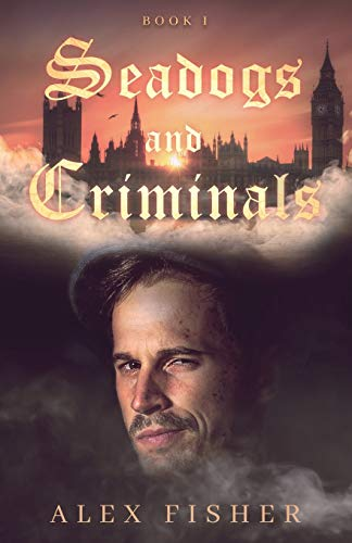 Seadogs and Criminals Book One