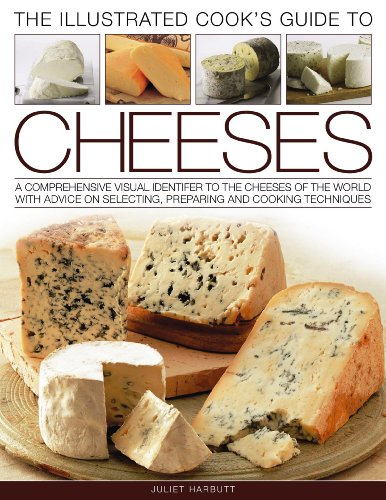 Illustrated Cook's Guide to Cheeses