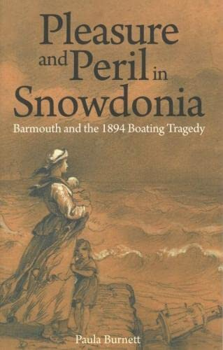 Pleasure and Peril in Snowdonia - Barmouth and the 1894 Boating Tragedy