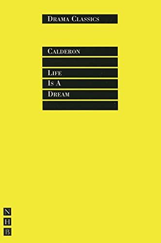 Life is a Dream (Drama Classics)