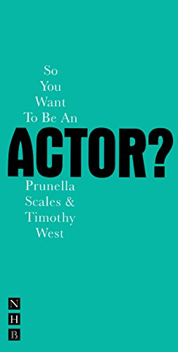So You Want To Be An Actor