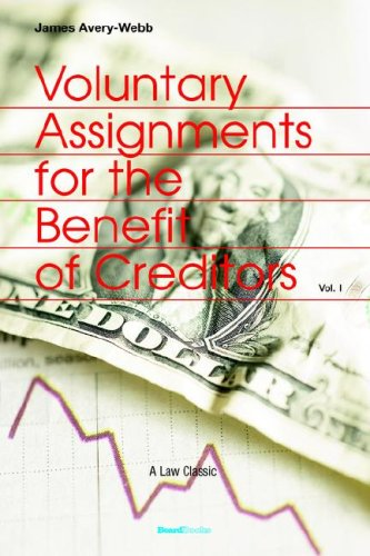 Voluntary Assignments for the Benefit of Creditors: Vol 1