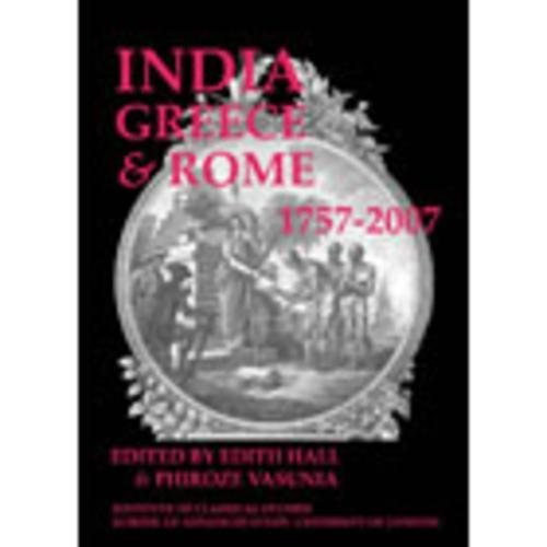 India, Greece and Rome 1757-2007 (BICS Supplement 108)