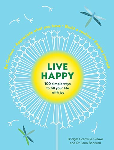 Live Happy: 100 simple ways to fill your life with joy