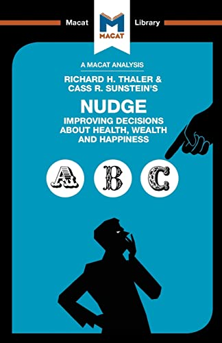 An Analysis of Richard H. Thaler and Cass R. Sunstein's Nudge