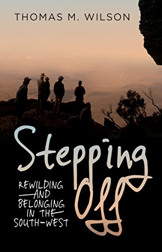 Stepping Off: Rewilding and Belonging to the South-West