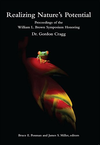 Realizing Nature`s Potential - Proceedings of the William L. Brown Symposium Honoring Dr. Gordon Cragg