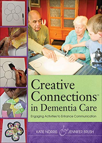 Creative Connections (TM) in Dementia Care