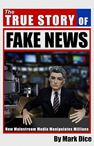The True Story of Fake News
