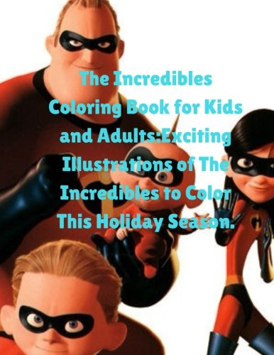 The Incredibles Coloring Book for Kids and Adults