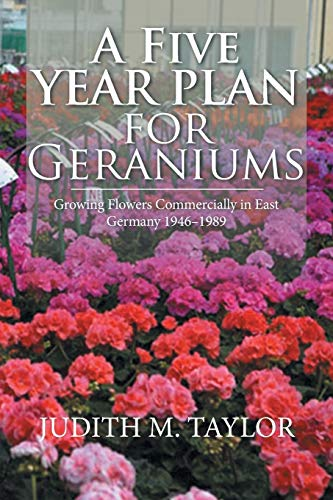 A Five Year Plan for Geraniums