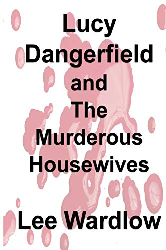Lucy Dangerfield and The Murderous Housewives