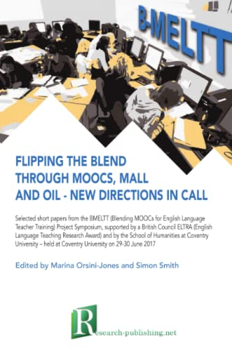 Flipping the blend through MOOCs, MALL and OIL - new directions in CALL