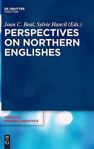 Perspectives on Northern Englishes